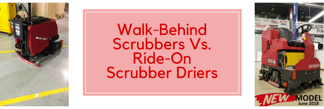 Walk-Behind Scrubbers Vs. Ride-On Scrubber Driers