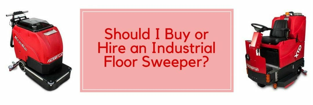 Should I Buy or Hire an Industrial Floor Sweeper?